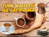 Türk Kahvesi Zayıflamak İçin Nasıl İçilir?